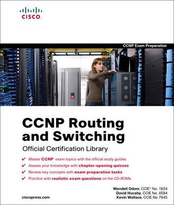CCNP Routing and Switching Official Certification Library (Exams 642-902, 642-813, 642-832) (BOK)