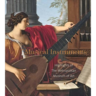 Musical Instruments - Highlights from The Metropolitan Museu (BOK)
