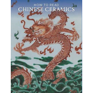 How to Read Chinese Ceramics (BOK)