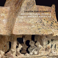 Design for Eternity - Architectural Models from the Ancient (BOK)