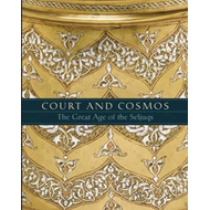 Court and Cosmos - The Great Age of the Seljuqs (BOK)