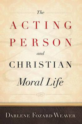 Acting Person and Christian Moral Life (BOK)