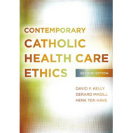 Contemporary Catholic Health Care Ethics (BOK)