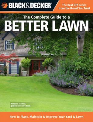 Complete Guide to a Better Lawn (Black & Decker) (BOK)