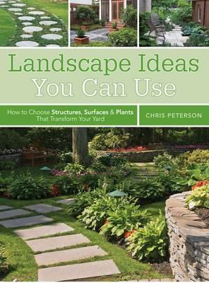 Landscape Ideas You Can Use: Creative Landscape Solutions for Every Home and Yard (BOK)