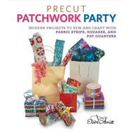 Precut Patchwork Party: Projects to Sew and Craft with Fabric Strips, Squares, and Fat Quarters (BOK)