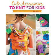 Cute Accessories to Knit for Kids (BOK)