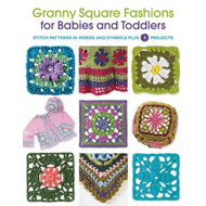 Granny Square Fashions for Babies and Toddlers (BOK)