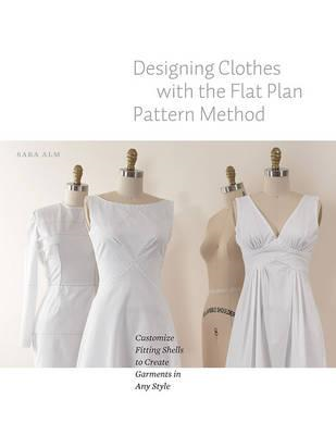 Designing Clothes with the Flat Pattern Method (BOK)