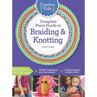 Produktbilde for Creative Kids Complete Photo Guide to Braiding and Knotting (BOK)