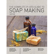 Complete Photo Guide to Soap Making (BOK)