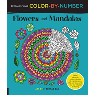 Brilliantly Vivid Color by Number: Flowers and Mandalas (BOK)