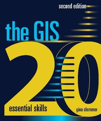 The GIS 20: Essential Skills (BOK)