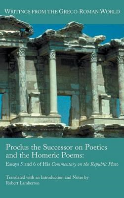 Proclus the Successor on Poetics and the Homeric Poems (BOK)