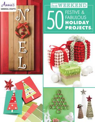 In a Weekend: 50 Festive & Fabulous Holiday Projects (BOK)