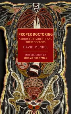 Proper Doctoring: A Book for Patients and Their Doctors (BOK)