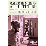 Makers of Modern Architecture: From Le Corbusier to Rem Koolhaas: Volume II (BOK)