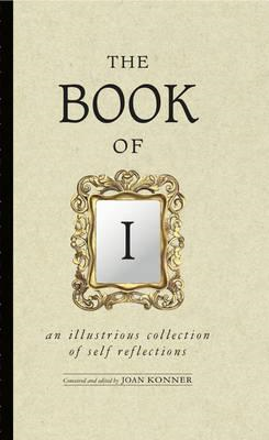 Book of I: An Illustrious Collection of Self Reflections (BOK)