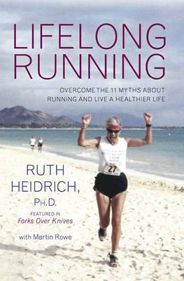 Lifelong Running: Overcome the 11 Myths About Running and Live a Healthier Life (BOK)