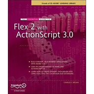 Essential Guide to Flex 2 with ActionScript 3.0 (BOK)