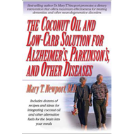 Coconut Oil and Low-Carb Solution for Alzheimer's, Parkinson (BOK)