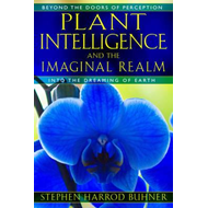 Plant Intelligence and the Imaginal Realm (BOK)