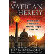 The Vatican Heresy: Bernini and the Building of the Hermetic Temple of the Sun (BOK)