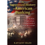 Suppressed History of American Banking (BOK)