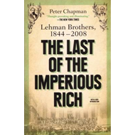 The Last of the Imperious Rich: Lehman Brothers, 1844-2008 (BOK)