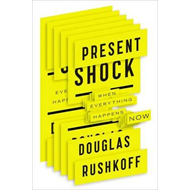 Present Shock: When Everything Happens Now (BOK)