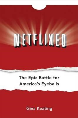 Netflixed: The Epic Battle for America's Eyeballs (BOK)