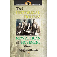 The Historical Figures of the New African Movement: Volume one (BOK)