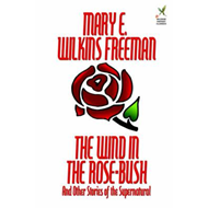 Wind in the Rose-Bush and Other Stories of the Supernatural (BOK)