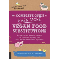 Complete Guide to Even More Vegan Food Substitutions (BOK)