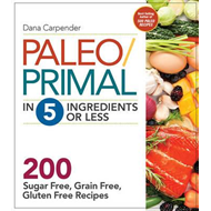 Paleo/Primal in 5 Ingredients or Less (BOK)