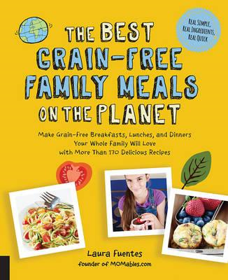 Best Grain-Free Family Meals on the Planet (BOK)