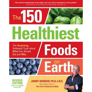 150 Healthiest Foods on Earth, Revised Edition (BOK)
