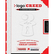 Logo Creed, a Design Manual: The Magic Behind Making a Great Logo (BOK)