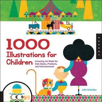 1,000 Illustrations for Children: Amazing Art Made for Kids Books, Products, and Entertainment (BOK)