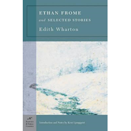 Ethan Frome and Selected Stories (BOK)