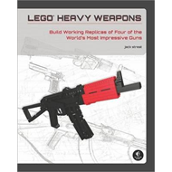 LEGO Heavy Weapons: Build Working Replicas of Four of the Wo (BOK)