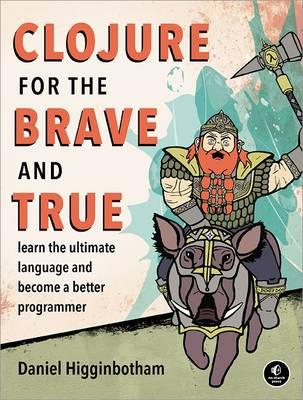 Clojure for the Brave and True (BOK)