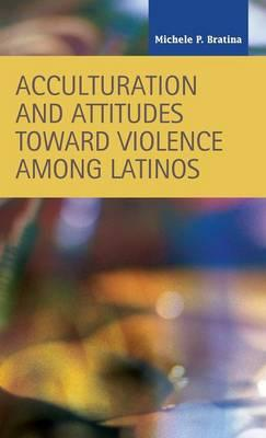 Acculturation and Attitudes Toward Violence Among Latinos (BOK)