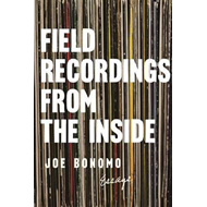 Field Recordings from the Inside (BOK)