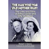 Man Who Was Old Mother Riley - The Lives and Films of Arthur (BOK)