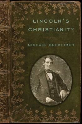 Lincoln's Christianity (BOK)