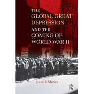 Global Great Depression and the Coming of World War II (BOK)