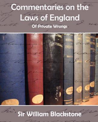 Commentaries of the Laws of England (Private Wrongs) (BOK)