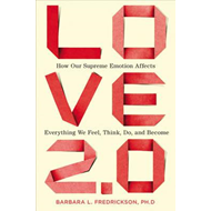Love 2.0: How Our Supreme Emotion Affects Everything We Feel, Think, Do, and Become (BOK)
