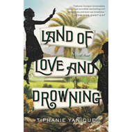 Land of Love and Drowning (BOK)